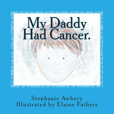 My Daddy Had Cancer.