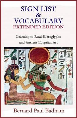 Sign List & Vocabulary Extended Edition Learning to Read Hieroglyphs and Ancient Egyptian Art