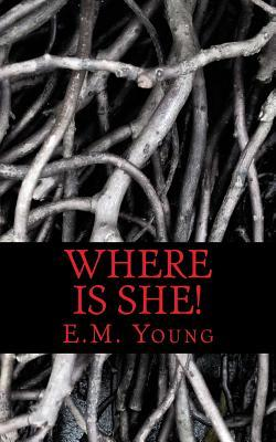 Where Is She!