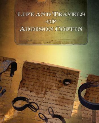 Life and Travels of Addison Coffin