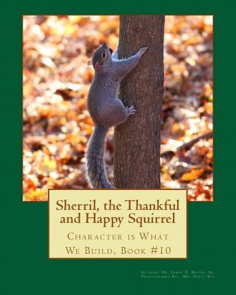 Sherril, the Thankful and Happy Squirrel.