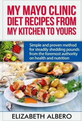 My Mayo Clinic Diet Recipes from My Kitchen to Yours