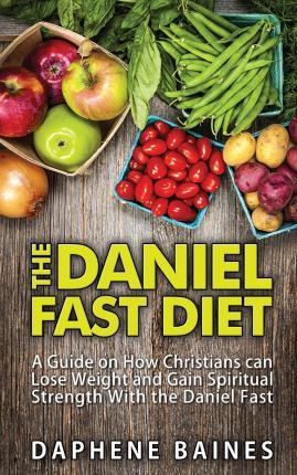 The Daniel Fast Diet