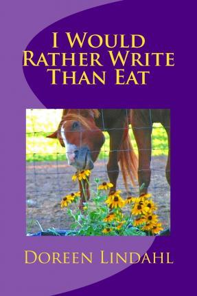 I Would Rather Write Than Eat