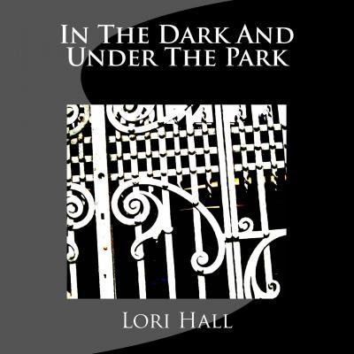 In the Dark and Under the Park