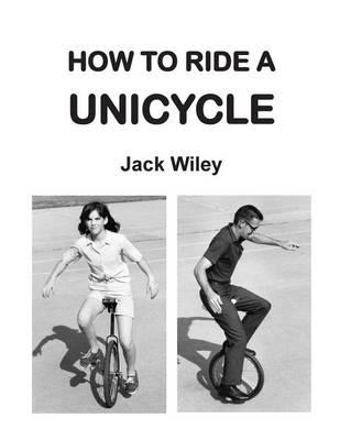 How to Ride a Unicycle