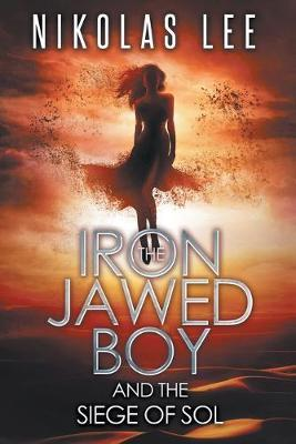 The Iron-jawed Boy and the Siege of Sol