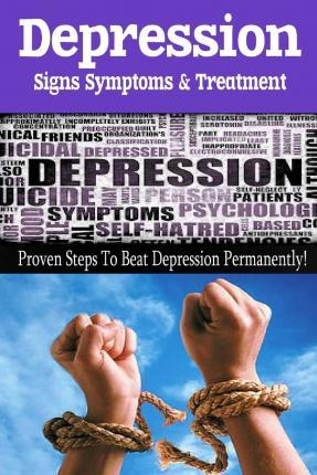 Depression - Signs, Symptoms & Treatment