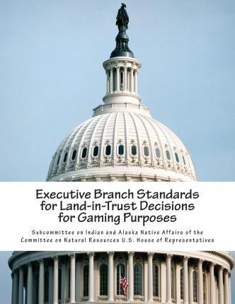 Executive Branch Standards for Land-In-Trust Decisions for Gaming Purposes