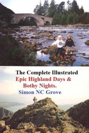 The Complete, Illustrated Epic Highland Days and Bothy Nights.