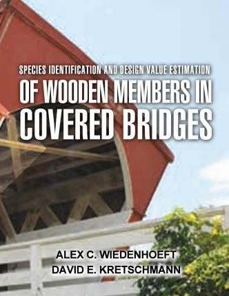 Species Identification and Design Value Estimation of Wooden Members in Covered Bridges