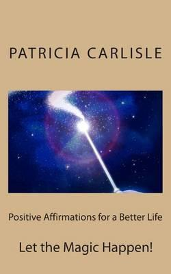 Positive Affirmations for a Better Life