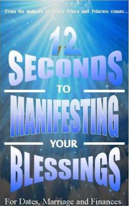 12 Seconds to Manifesting Your Blessings