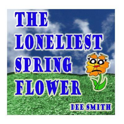 The Loneliest Spring Flower