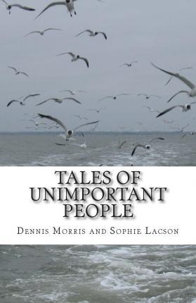 Tales of Unimportant People