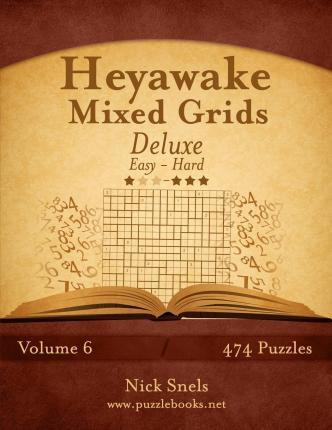 Heyawake Mixed Grids Deluxe - Easy to Hard - Volume 6 - 474 Logic Puzzles