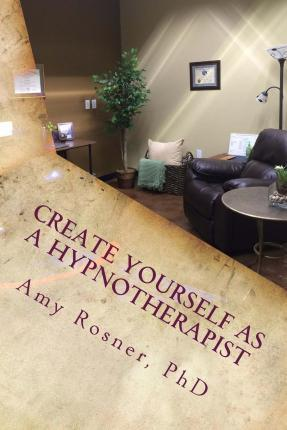 Create Yourself as a Hypnotherapist