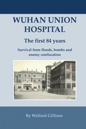 Wuhan Union Hospital. the First 84 Years.
