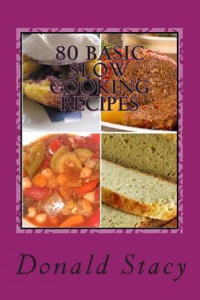 80 Basic Slow Cooking Recipes
