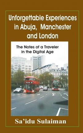 Unforgettable Experiences in Abuja, Manchester and London