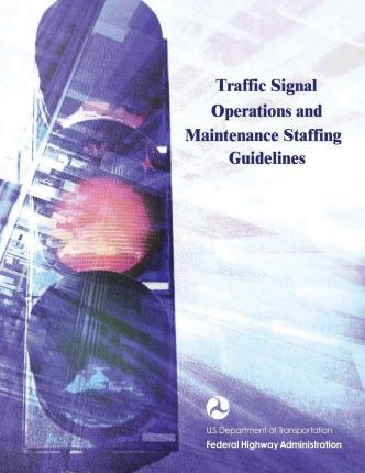 Traffic Signal Operations and Maintenance Staffing Guidelines