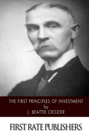 The First Principles of Investment