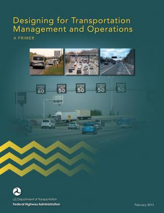 Designing for Transportation Management and Operations