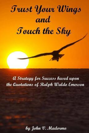 Trust Your Wings and Touch the Sky