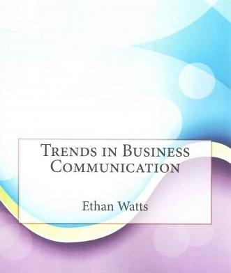 Trends in Business Communication