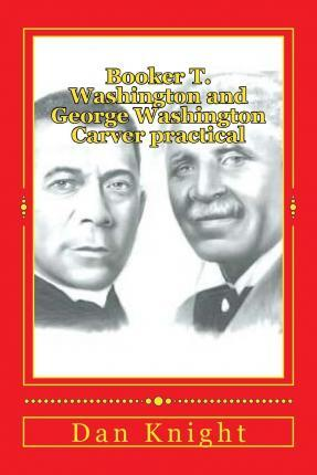 Booker T. Washington and George Washington Carver Practical