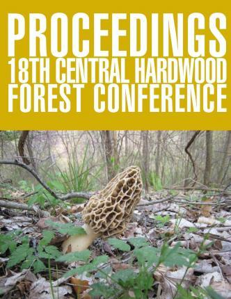 Proceedings 18th Central Hardwood Forest Conference