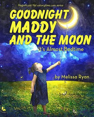 Goodnight Maddy and the Moon, It's Almost Bedtime