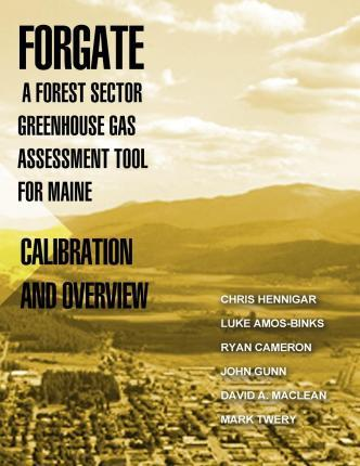 Forgate-A Forest Sector Greenhous Gas Assessment Tool for Maine