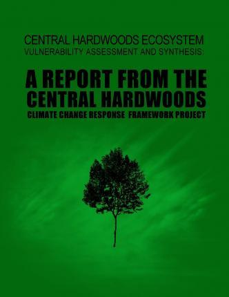 Central Hardwoods Ecosystem Vulnerability Assessment and Synthesis