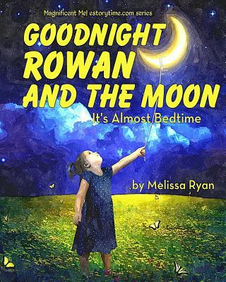 Goodnight Rowan and the Moon, It's Almost Bedtime