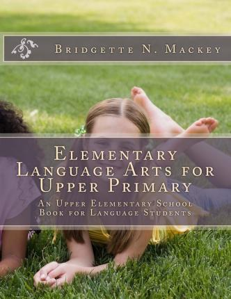 Elementary Language Arts for Upper Primary