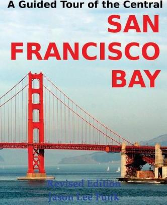 A Guided Tour of the Central San Francisco Bay