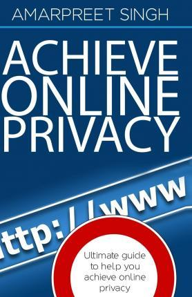 Achieve Online Privacy