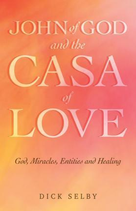 John of God and the Casa of Love