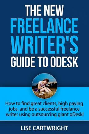 The New Freelance Writer's Guide to Odesk