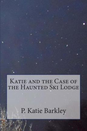 Katie and the Case of the Haunted Ski Lodge