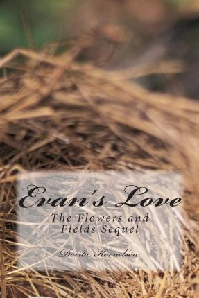 Evan's Love (the Flowers and Fields Sequel)