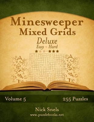Minesweeper Mixed Grids Deluxe - Easy to Hard - Volume 5