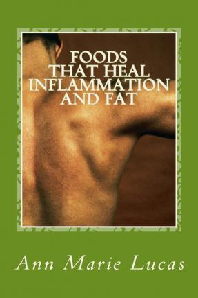 Foods That Heal Inflammation and Fat