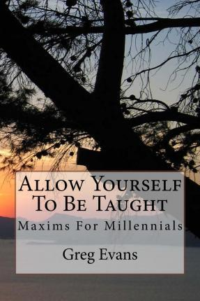 Allow Yourself to Be Taught