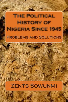 The Political History of Nigeria Since 1945