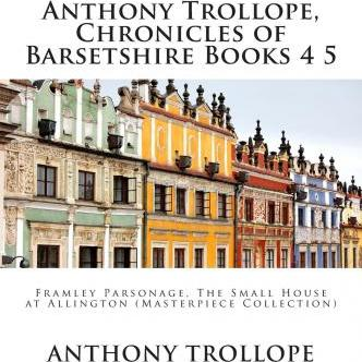 Anthony Trollope, Chronicles of Barsetshire Books 4 5