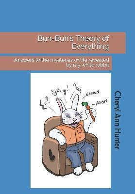 Bun-Bun's Theory of Everything