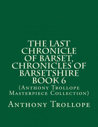 The Last Chronicle of Barset, Chronicles of Barsetshire Book 6