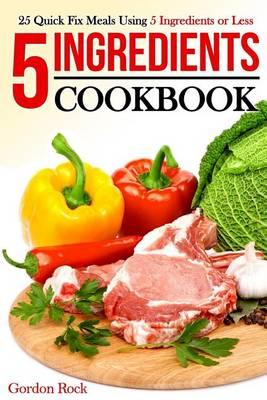 5 Ingredients Cookbook